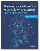 Integrative Action of the Autonomic Nervous System: Neurobiology of Homeostasis