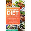 Ketogenic Diet: The Beginners Step By Step Guide For A Ketogenic Lifestyle (Rapid Weight Loss, Vibrant Energy, Mental Focus, Low Carb, Beginners Guide)