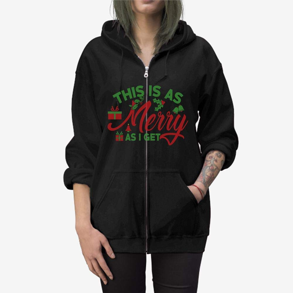 This is As Merry As I Get Funny Holiday Zip Hooded Sweatshirt