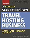 Start Your Own Travel Hosting Business: Airbnb, VRBO, Homeaway, and More (StartUp Series) offers