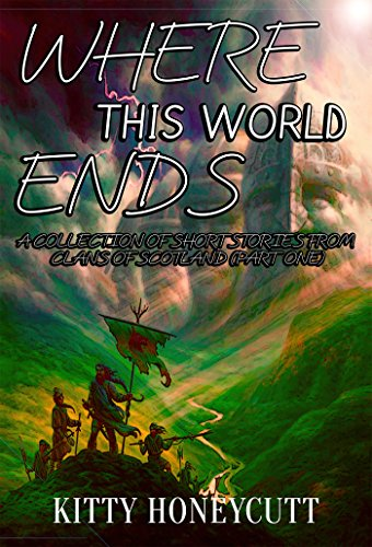 Clans of Scotland (Part One) (Where This World Ends Book 2) by [Honeycutt, Kitty, Rendon, Amber]