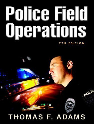 Police Field Operations (7th Edition) 7th (seventh) edition (authors) Adams, Thomas F. (2006) published by Prentice Hall [Hardcover]