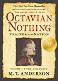 The Astonishing Life of Octavian Nothing, Traitor to the Nation, M. T. Anderson, 1417807687