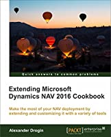 Extending Microsoft Dynamics NAV 2016 Cookbook Front Cover