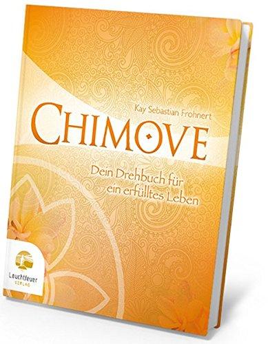 CHIMOVE: Dein Drehbuch für ein erfülltes Leben