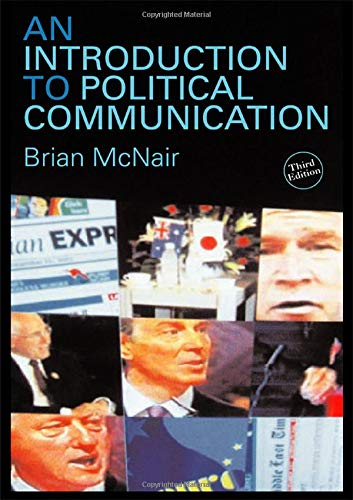 An Introduction to Political Communication (Communication and Society) (Volume 1)
