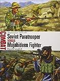 Soviet Paratrooper vs Mujahideen Fighter: Afghanistan 1979-89 (Combat)