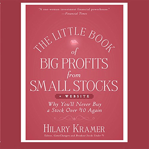 The Little Book of Big Profits from Small Stocks + Website: Why You'll Never Buy a Stock Over $10 Again (Little Books. Big Profits) (Stock Small)
