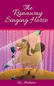 The Runaway Singing Horse: A Children's Picture Book