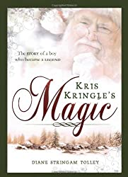 Kris Kringle's Magic by Diane Stringam Tolley (2012-10-09)