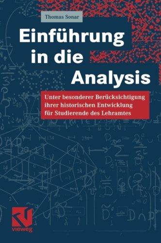 Einführung in die Analysis: Unter besonderer Berücksichtigung ihrer historischen Entwicklung für Studierende des Lehramt
