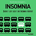 The Pretty Damn Concise Guide to...Insomnia: Quickly & Easily End Insomnia Forever | Jessica Connors