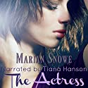 The Actress Audiobook by Marian Snowe Narrated by Tiana Hanson