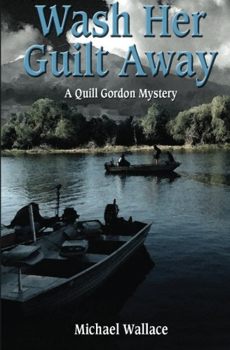 Wash Her Guilt Away: A Quill Gordon Mystery (Volume 2)