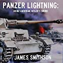 Panzer Lightning: Heinz Guderian, Hitler's Sword Audiobook by James Smithson Narrated by Daniel F Purcell