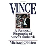 Vince: A Personal Biography of Vince Lombardi by O'brien, Michael (1989) Paperback