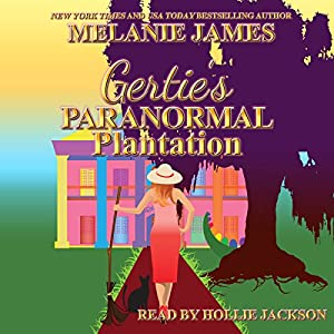 Gertie's Paranormal Plantation: A Paranormal Romantic Comedy Audiobook
