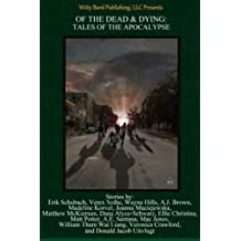 Of the Dead & Dying: Tales of the Apocalypse