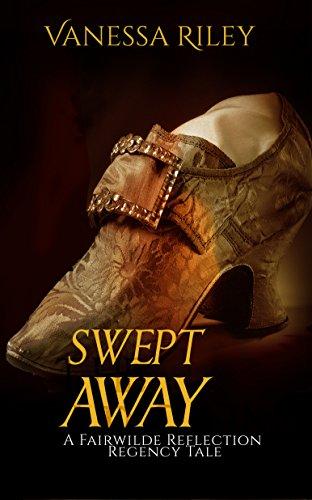 Book: Swept Away - A Fairwilde Reflection Regency Fairy Tale by Vanessa Riley