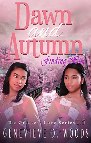 Search : Dawn and Autumn: Finding Him (The Greatest Love Series Book 3)