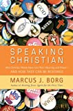 In Speaking Christian, acclaimed Bible scholar Marcus Borg, author of Meeting Jesus Again for the First Time, argues that the very language Christians use has become dangerously distilled, distorted, and disconnected from the beliefs w...