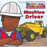 Machine Driver (People Who Help Us)