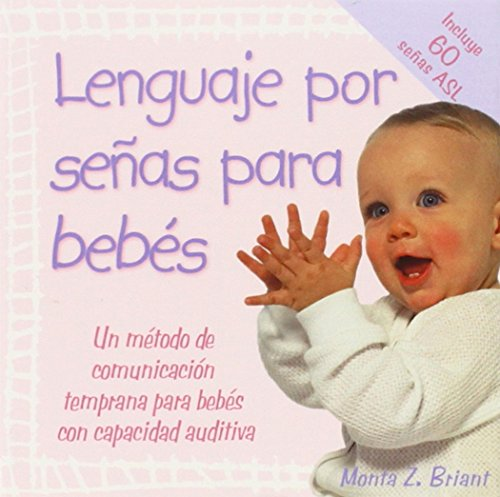 Lenguaje Por Senas Para Bebes: (Baby Sign Language Basics) (Spanish Edition)