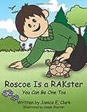 Roscoe Is a RAKster, Janice E. Clark, 1452092354