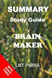 Brain Maker: Summary Study Guide: The Power of Gut Microbes to Heal and Protect Your Brain - for Life:David Perlmutter, MD with Kristin Loberg