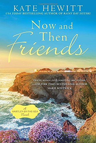 Now and Then Friends by Kate Hewitt | featured book + giveaway