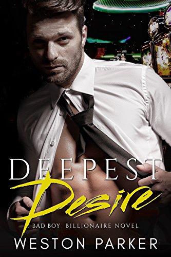 Deepest Desire: A Billionaire Bad Boy Novel