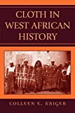 img - for Cloth in West African History (African Archaeology Series) by Colleen E. Kriger (2006-06-02) book / textbook / text book