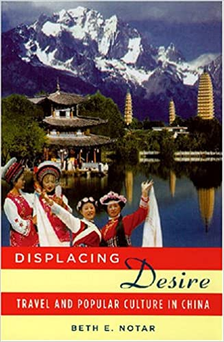 Displacing Desire: Travel and Popular Culture in China
