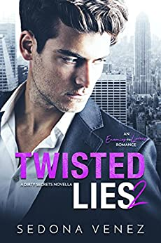 Twisted Lies 2: A Enemies-to-Lovers Romance (Dirty Secrets) by [Venez, Sedona]