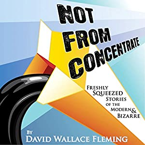 Not from Concentrate Audiobook