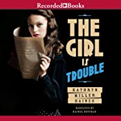 The Girl Is Trouble: Sequel to The Girl Is Murder | Kathryn Miller Haines