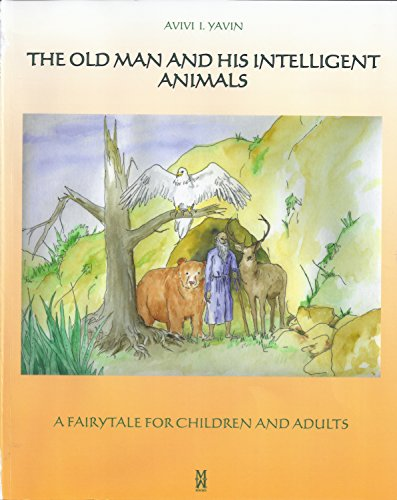 Used, THE OLD MAN AND HIS INTELLIGENT ANIMALS: A FAIRYTALE for sale  Delivered anywhere in USA
