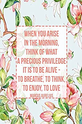 When You Arise In The Morning Think Of What A Precious Priviledge