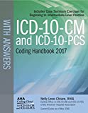 ICD-10-CM and ICD-10-PCS Coding Handbook, with Answers, 2017 Rev. Ed.