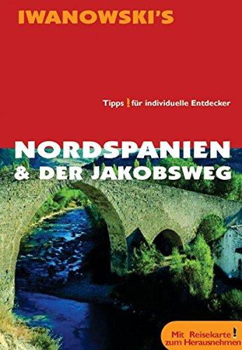 Nordspanien & Der Jakobsweg Reisehandbuch: Tipps für individuelle Entdecker