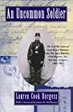 img - for An Uncommon Soldier: The Civil War Letters of Sarah Rosetta Wakeman, alias Pvt. Lyons Wakeman, 153rd Regiment, New York State Volunteers, 1862-1864 book / textbook / text book