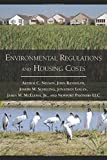 img - for Environmental Regulations and Housing Costs by Dr. Arthur C. Nelson Ph.D. FAICP (2009-04-06) book / textbook / text book