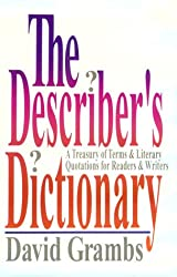 The Describer's Dictionary: A Treasury of Terms and Literary Quotations for Readers