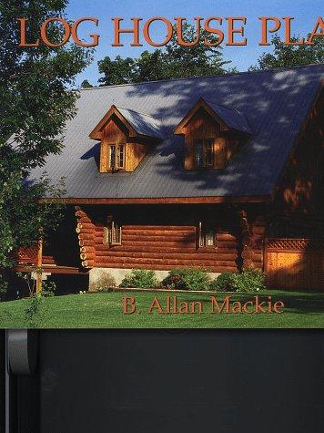 Log House Plans: Revised ()