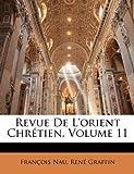 Revue de L'Orient Chrétien, FrançOis Nau and René Graffin, 1148472711