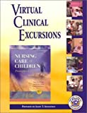 Virtual Clinical Excursions 2. 0 to Accompany Nursing Care of Children : Principles and Practice, Ihlenfeld, Janet T. and Ashwill, Jean, 0721697666