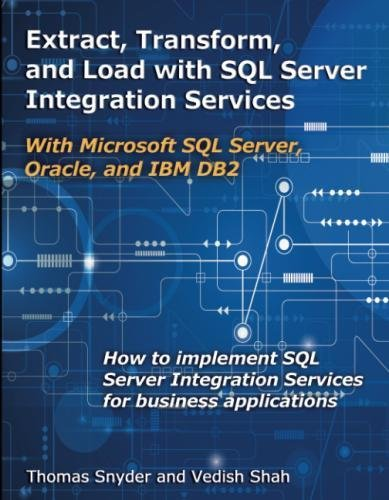 Extract, Transform, and Load with SQL Server Integration Services: With Microsoft SQL Server, Oracle, and IBM DB2 by MC Press