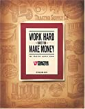 Work Hard. Have Fun. Make Money : The Tractor Supply Story, Eddy, Nelson, 0976106604