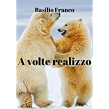 A volte realizzo (Italian Edition)
