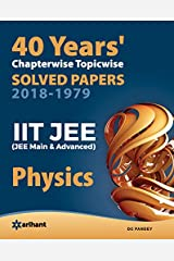 40 Years' Chapterwise Topicwise Solved Papers (2018-1979) IIT JEE Physics Paperback